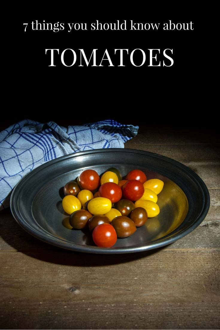 / things you should know about tomatoes